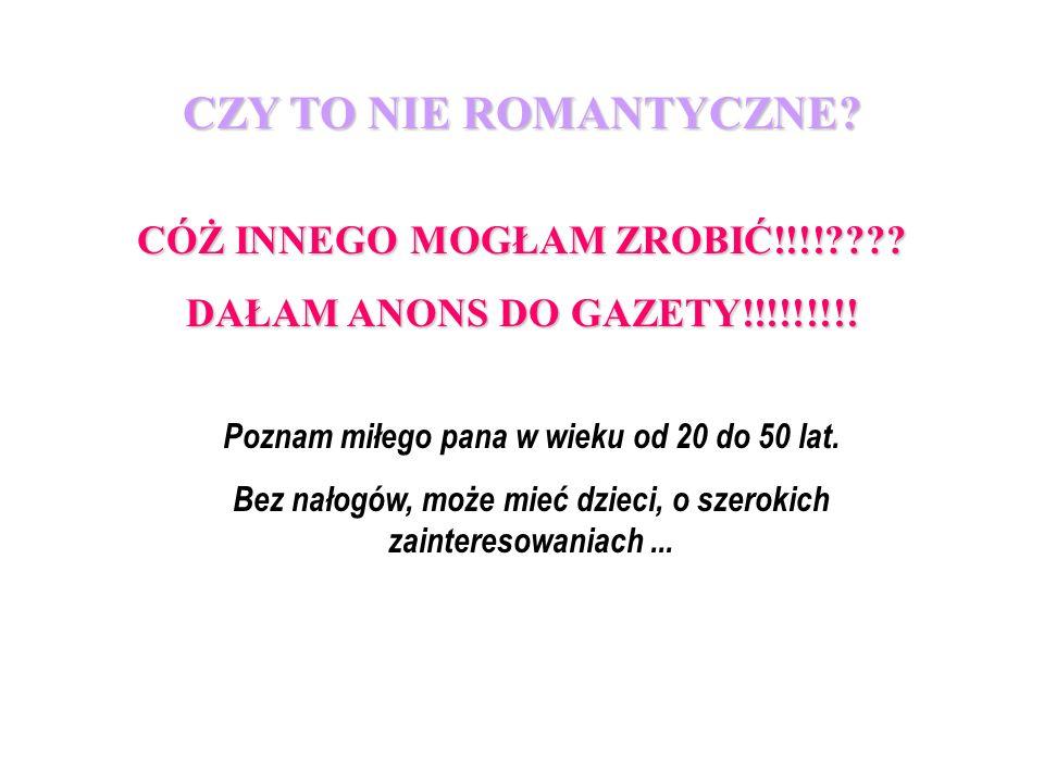 CZY TO NIE ROMANTYCZNE CÓŻ INNEGO MOGŁAM ZROBIĆ!!!!
