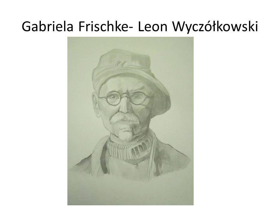 Gabriela Frischke- Leon Wyczółkowski