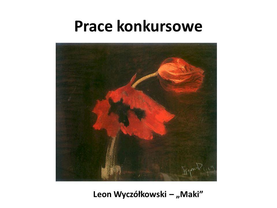 """Prace konkursowe Leon Wyczółkowski – """"Maki"""