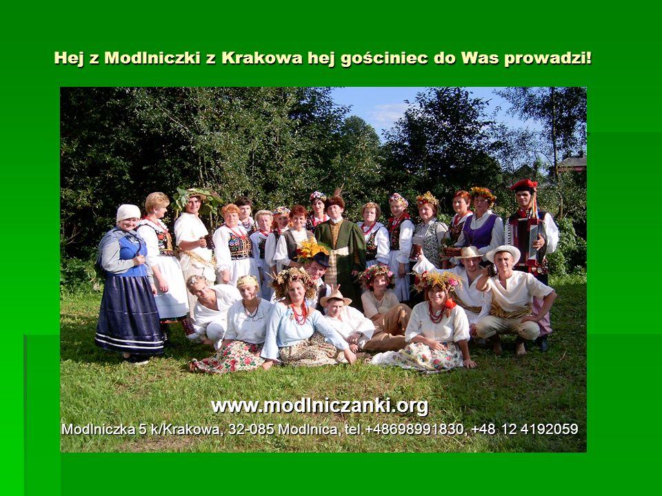 Hej z Modlniczki z Krakowa hej gościniec do Was prowadzi!