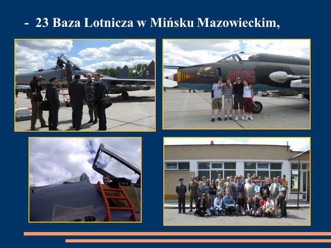 - 23 Baza Lotnicza w Mińsku Mazowieckim,