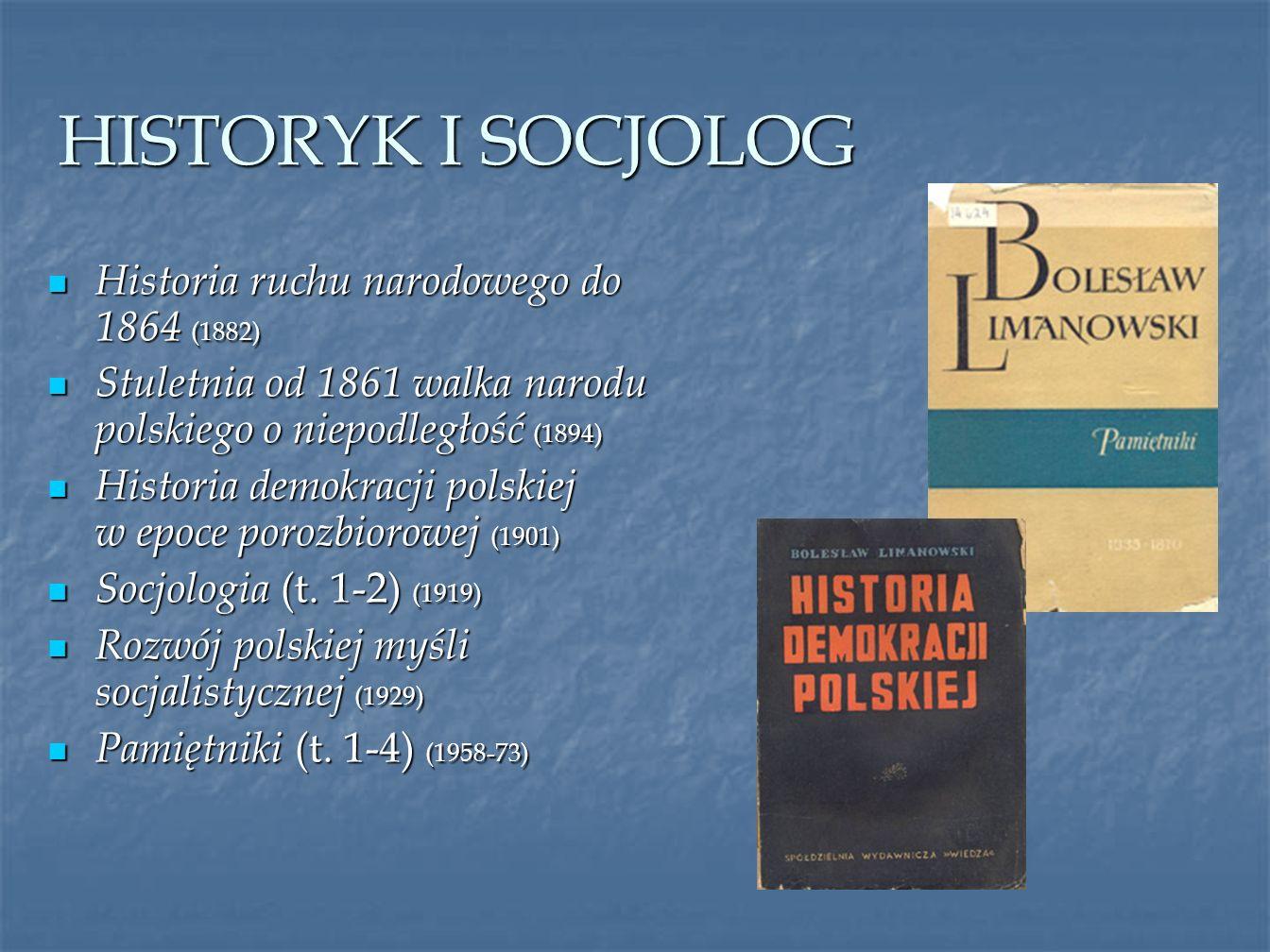 HISTORYK I SOCJOLOG Historia ruchu narodowego do 1864 (1882)