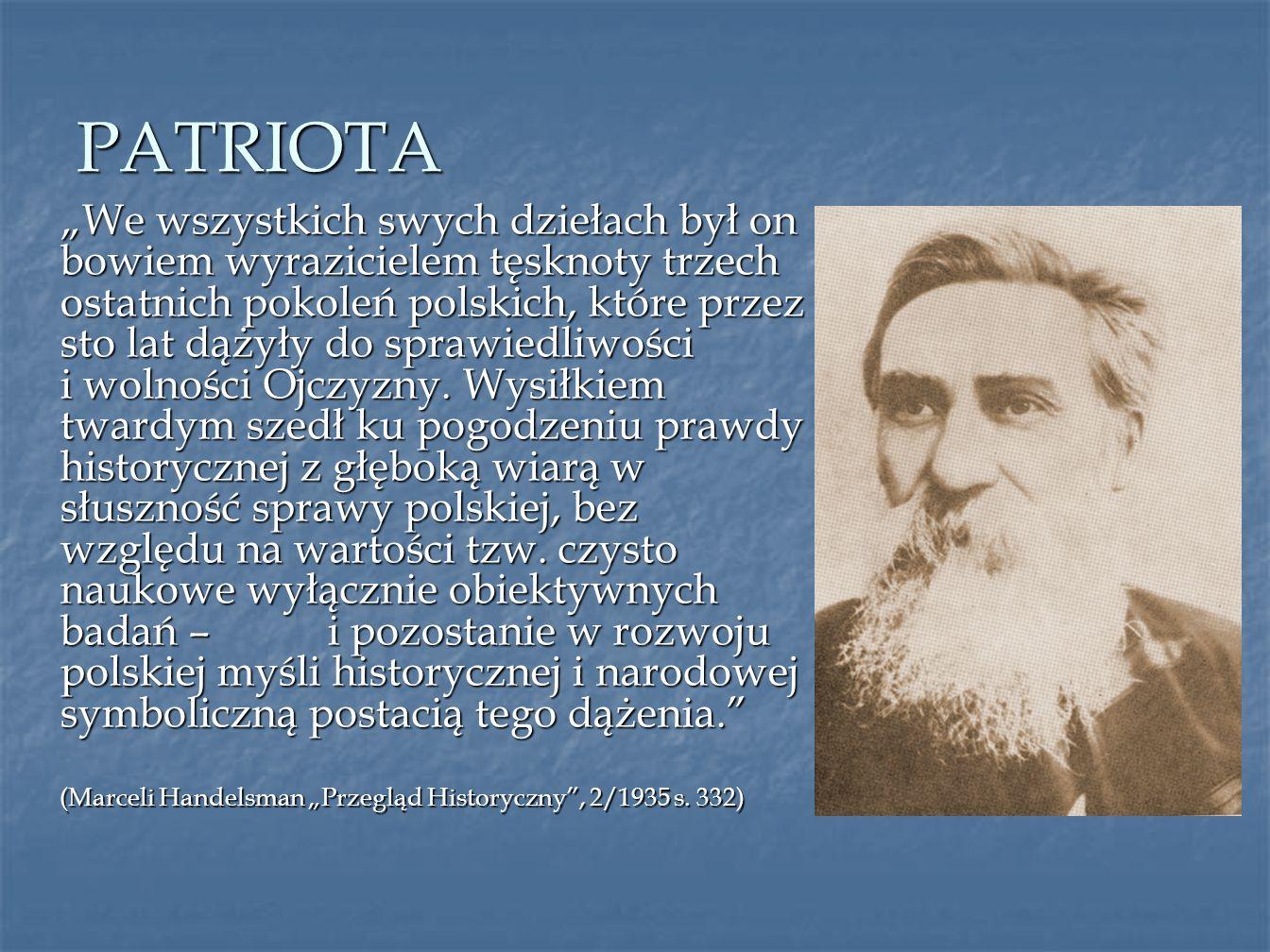 """PATRIOTA (Marceli Handelsman """"Przegląd Historyczny , 2/1935 s. 332)"""