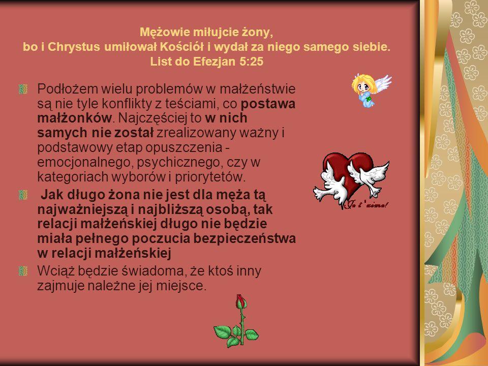Mężowie miłujcie żony, bo i Chrystus umiłował Kościół i wydał za niego samego siebie. List do Efezjan 5:25
