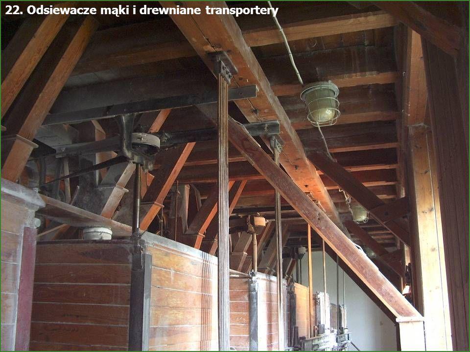 22. Odsiewacze mąki i drewniane transportery