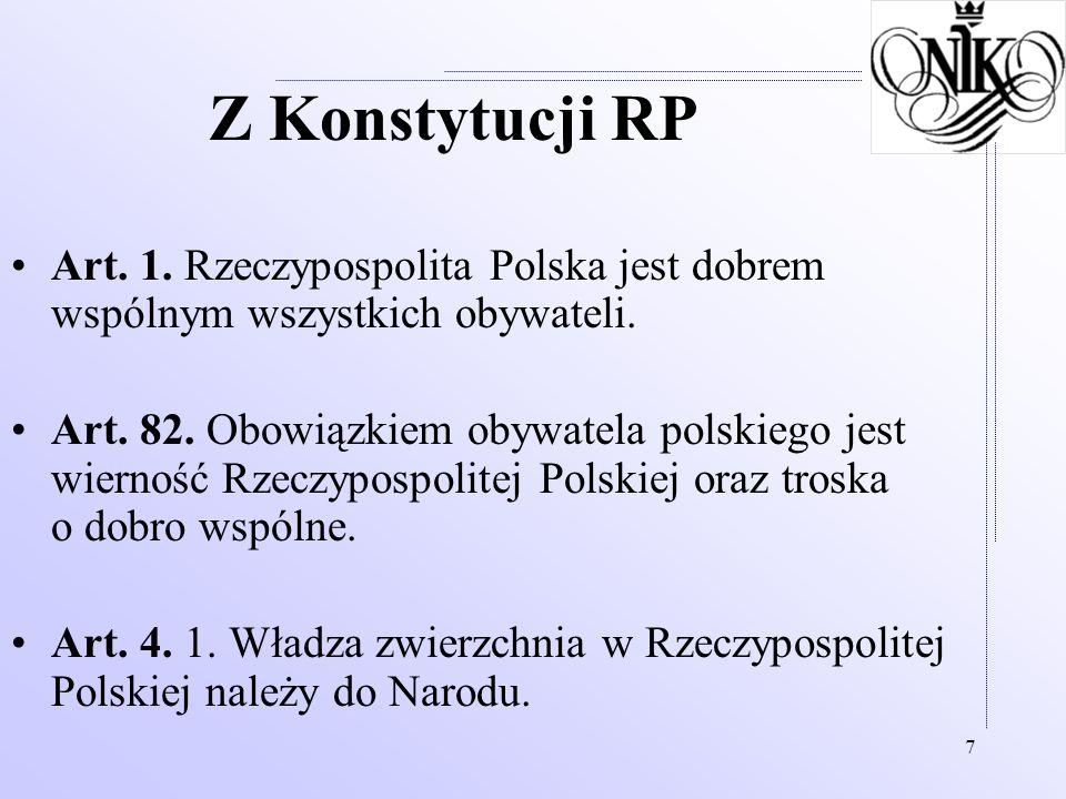 Z Konstytucji RP Art. 1. Rzeczypospolita Polska jest dobrem wspólnym wszystkich obywateli.