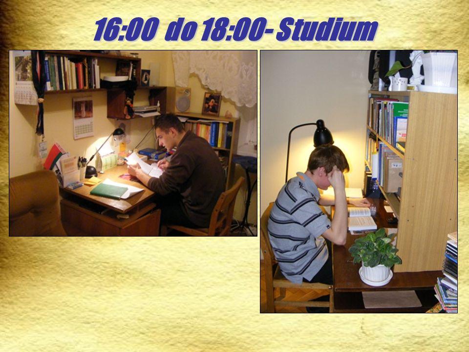 16:00 do 18:00- Studium