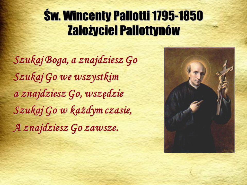Św. Wincenty Pallotti 1795-1850 Założyciel Pallottynów