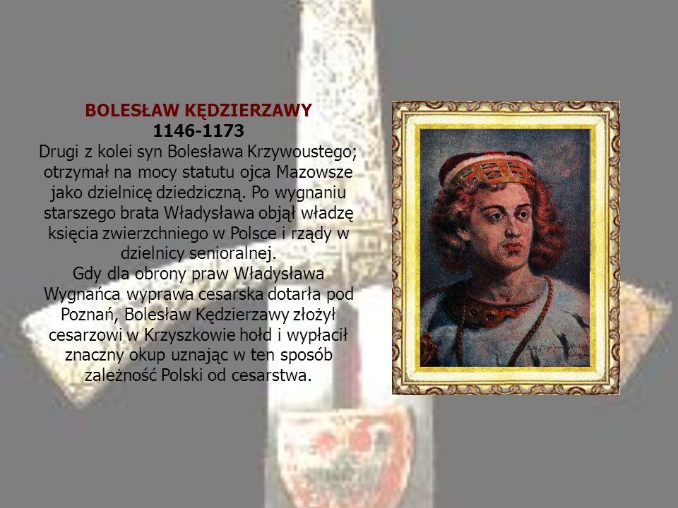 BOLESŁAW KĘDZIERZAWY 1146-1173