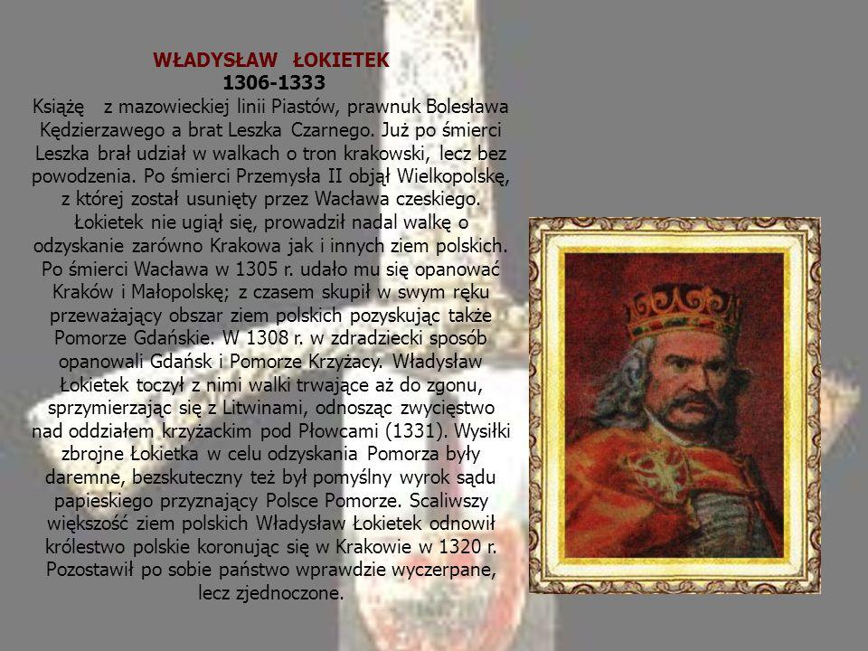 WŁADYSŁAW ŁOKIETEK 1306-1333