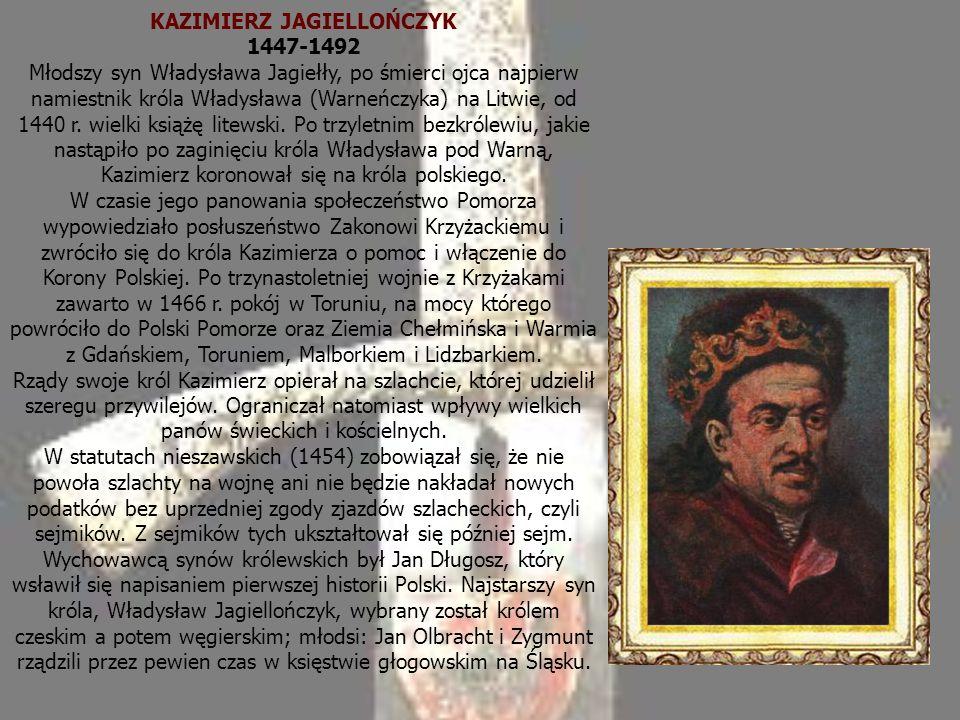 KAZIMIERZ JAGIELLOŃCZYK 1447-1492