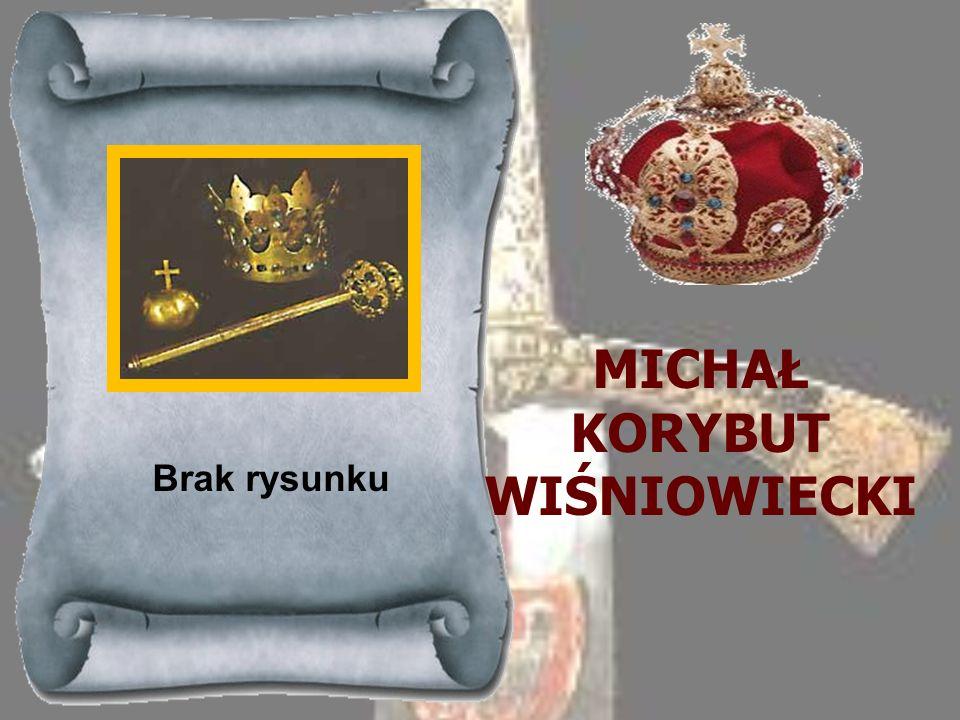 MICHAŁ KORYBUT WIŚNIOWIECKI Brak rysunku