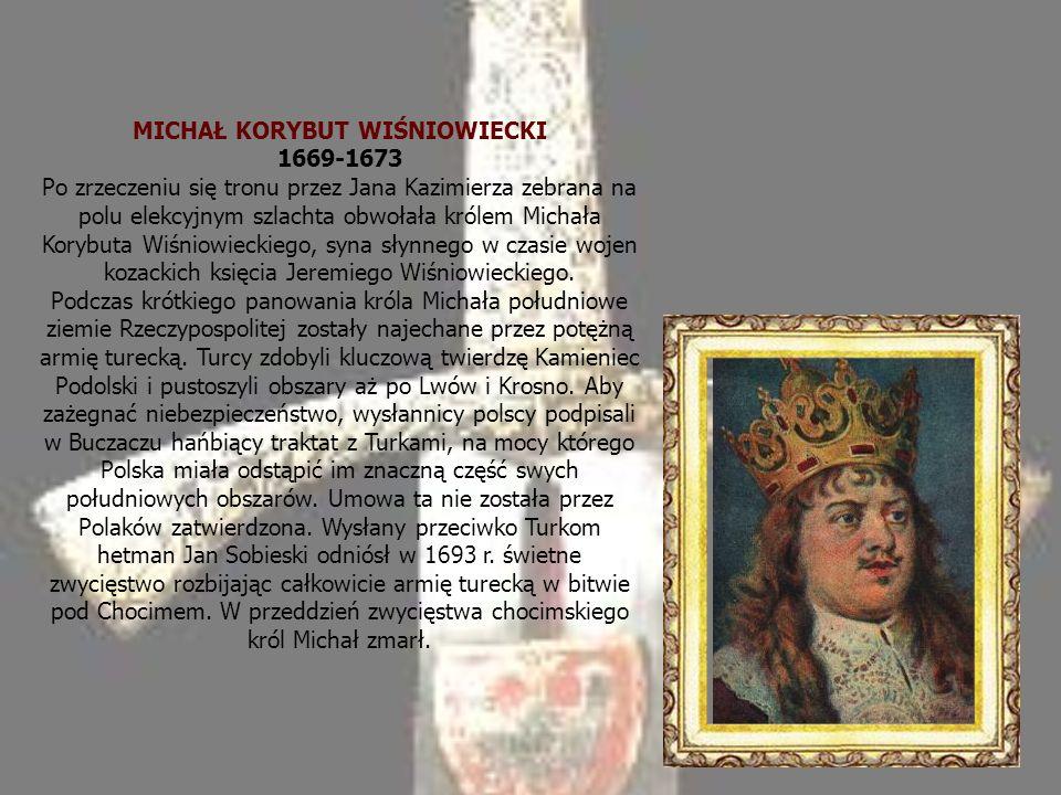 MICHAŁ KORYBUT WIŚNIOWIECKI 1669-1673