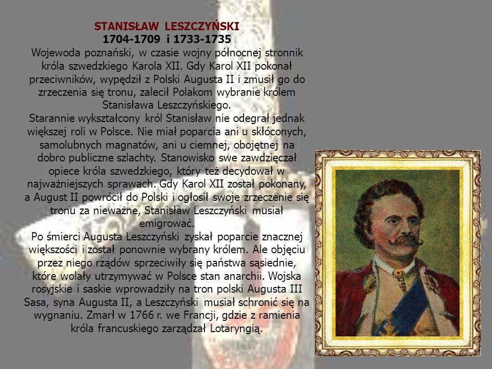 STANISŁAW LESZCZYŃSKI 1704-1709 i 1733-1735