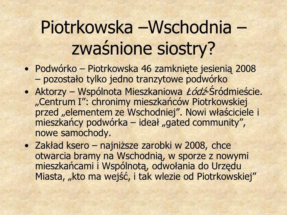 Piotrkowska –Wschodnia – zwaśnione siostry