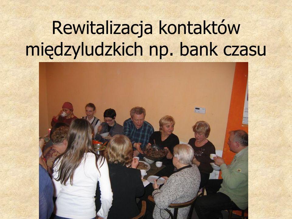 Rewitalizacja kontaktów międzyludzkich np. bank czasu