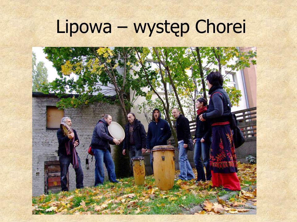 Lipowa – występ Chorei
