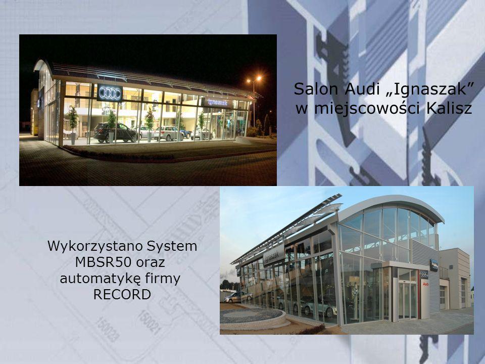 """Salon Audi """"Ignaszak w miejscowości Kalisz Wykorzystano System"""