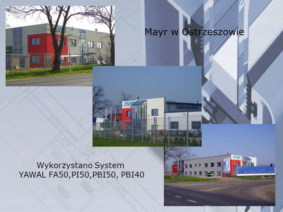 Mayr w Ostrzeszowie Wykorzystano System YAWAL FA50,PI50,PBI50, PBI40