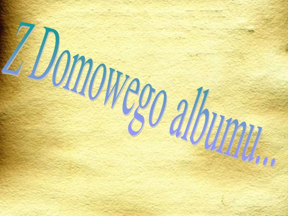 Z Domowego albumu...
