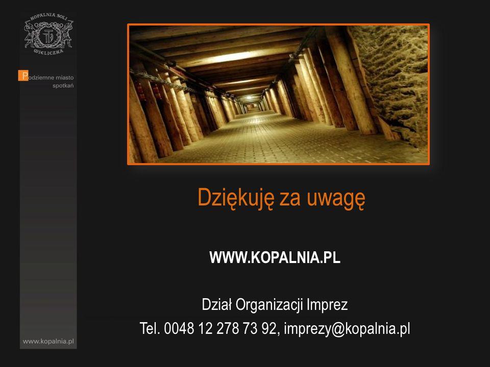 Dziękuję za uwagę WWW.KOPALNIA.PL Dział Organizacji Imprez