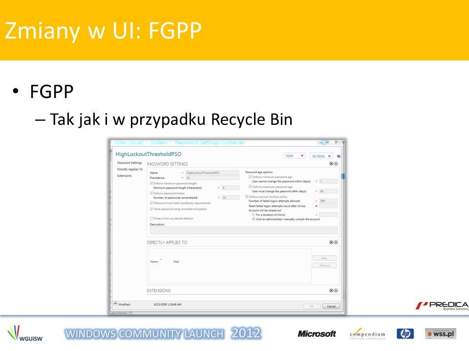 Zmiany w UI: FGPP FGPP Tak jak i w przypadku Recycle Bin