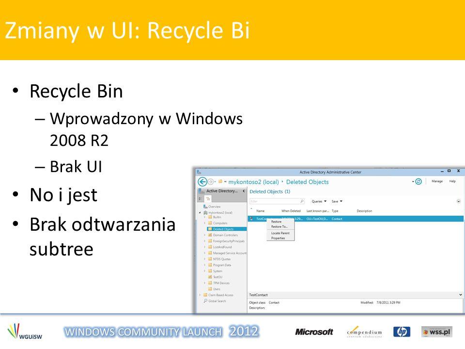 Zmiany w UI: Recycle Bi Recycle Bin No i jest Brak odtwarzania subtree