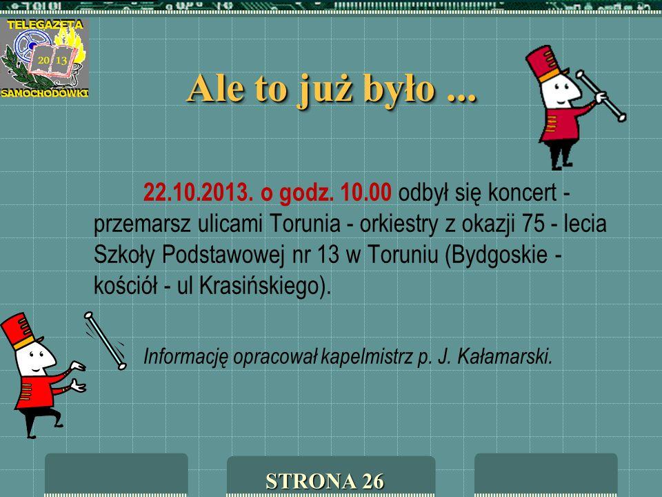 Ale to już było ... Informację opracował kapelmistrz p. J. Kałamarski.