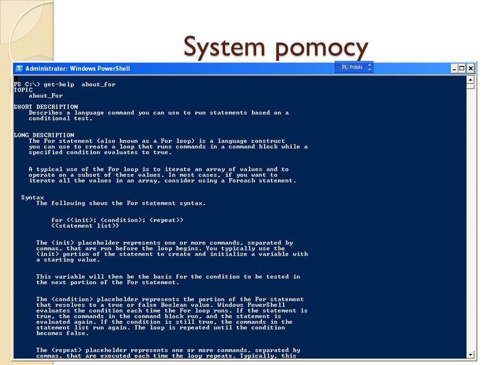 System pomocy Opisy elementów składniowych języka skryptowego PowerShell można wypisać podobnie jak opisy apletów poleceń.