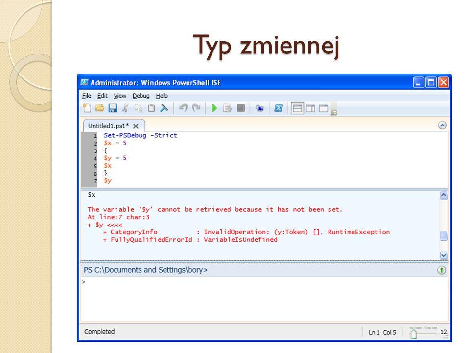 Typ zmiennej W chwili przypisania wartości następuje niejawne zadeklarowanie zmiennej.