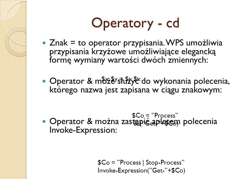 Operatory - cd Znak = to operator przypisania. WPS umożliwia przypisania krzyżowe umożliwiające elegancką formę wymiany wartości dwóch zmiennych: