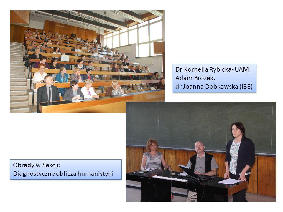 Dr Kornelia Rybicka- UAM, Adam Brożek, dr Joanna Dobkowska (IBE)