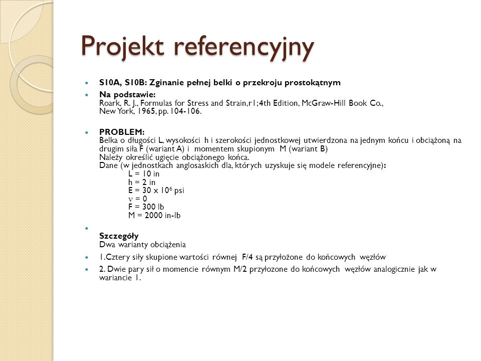 Projekt referencyjny S10A, S10B: Zginanie pełnej belki o przekroju prostokątnym.