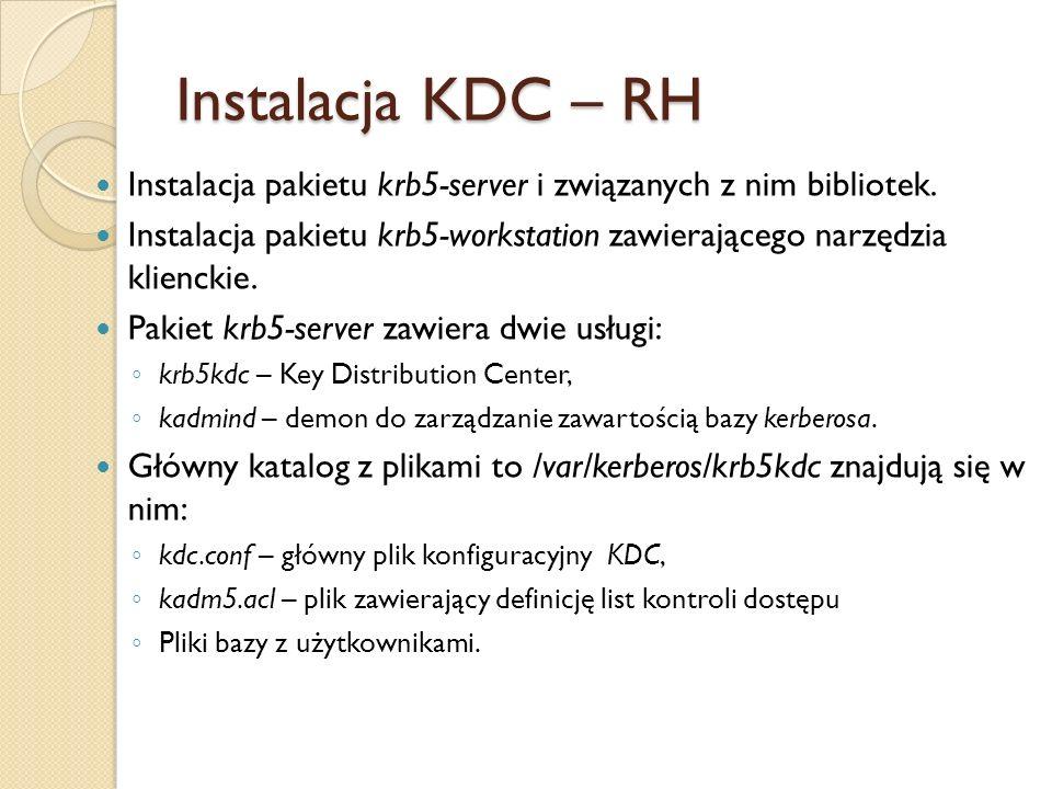 Instalacja KDC – RH Instalacja pakietu krb5-server i związanych z nim bibliotek.