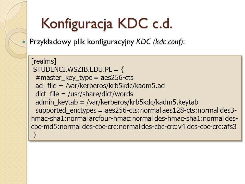 Konfiguracja KDC c.d. Przykładowy plik konfiguracyjny KDC (kdc.conf):