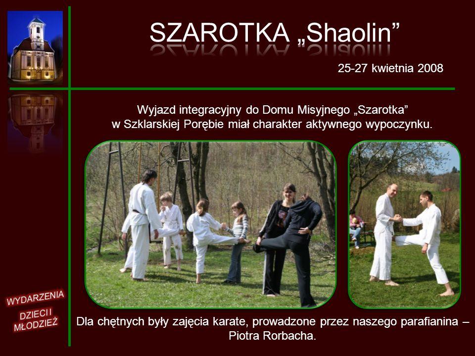 """SZAROTKA """"Shaolin 25-27 kwietnia 2008"""