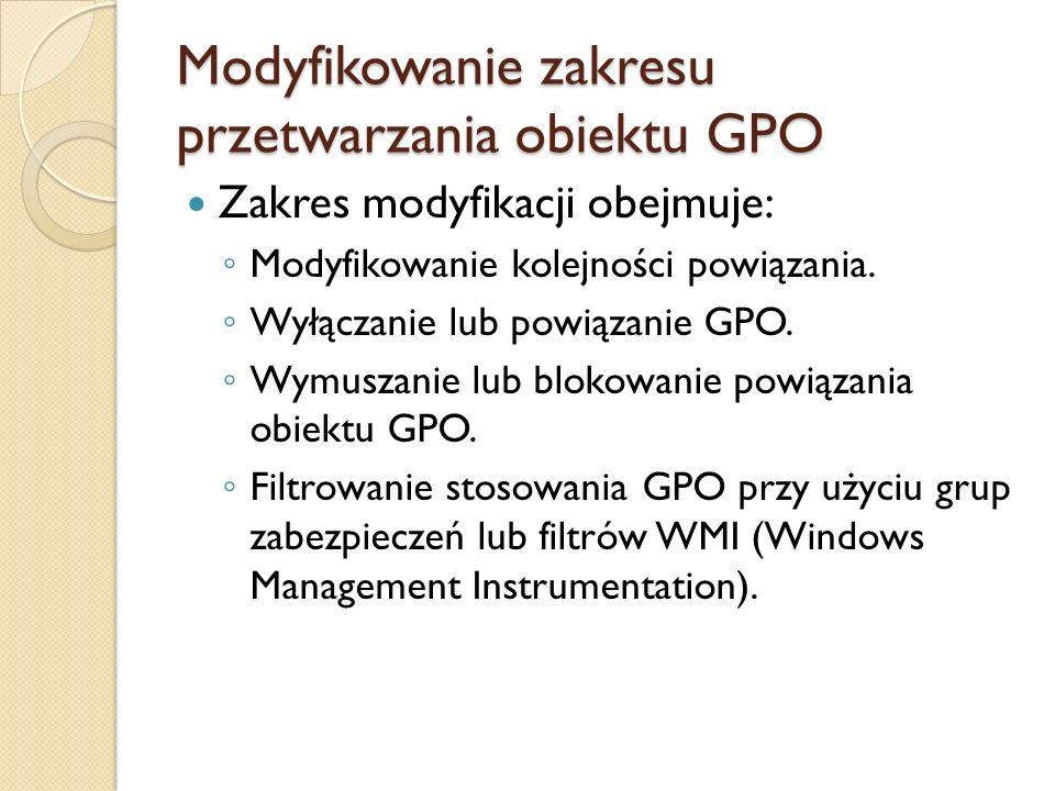 Modyfikowanie zakresu przetwarzania obiektu GPO