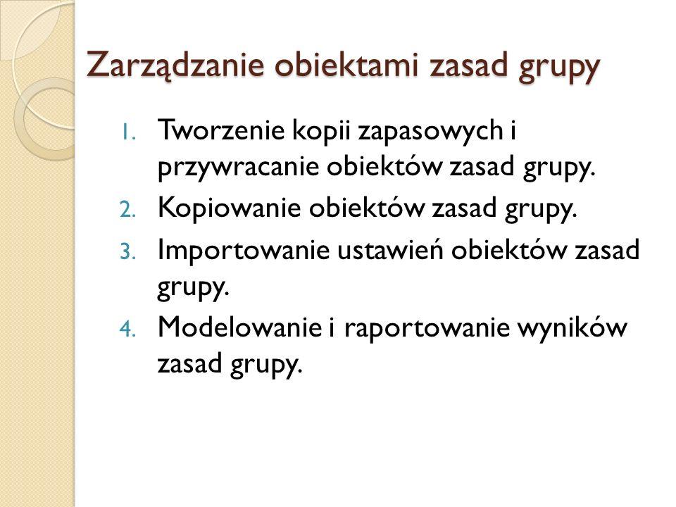 Zarządzanie obiektami zasad grupy