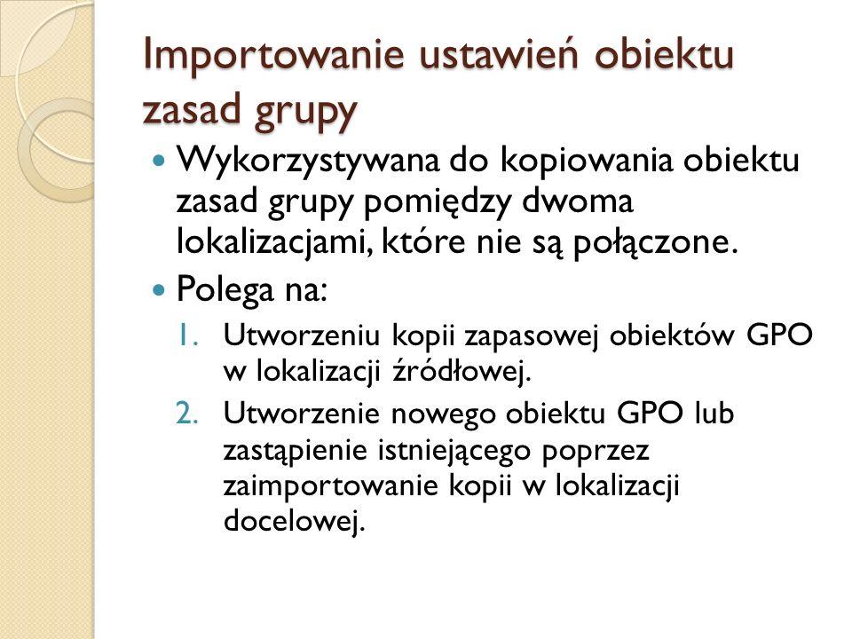 Importowanie ustawień obiektu zasad grupy