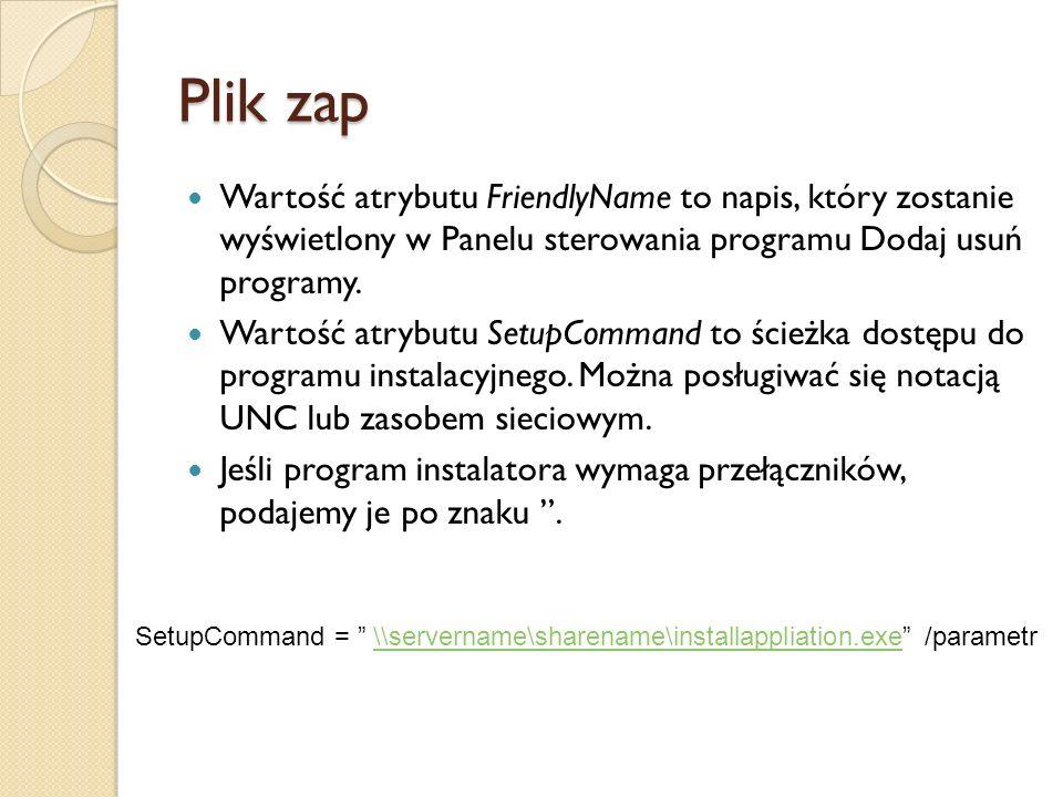 Plik zap Wartość atrybutu FriendlyName to napis, który zostanie wyświetlony w Panelu sterowania programu Dodaj usuń programy.