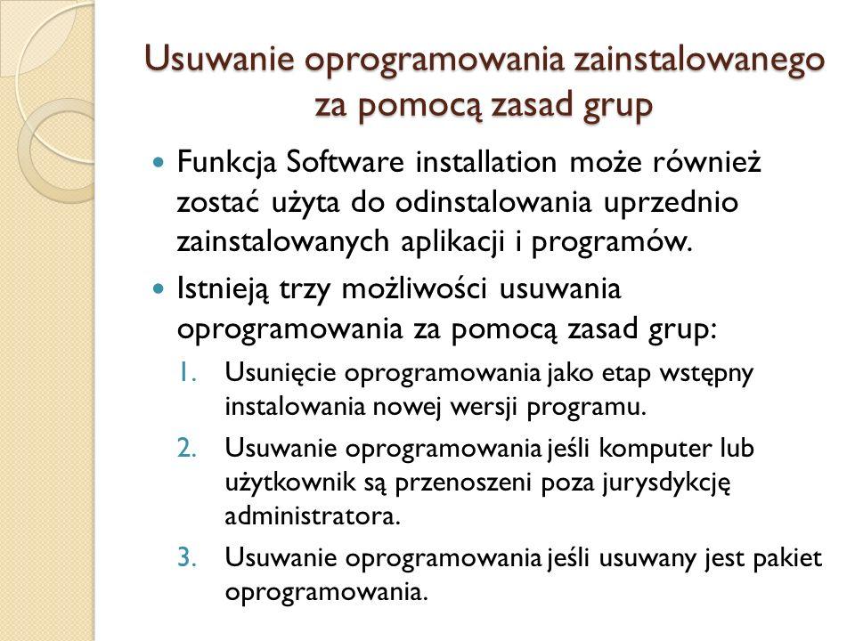 Usuwanie oprogramowania zainstalowanego za pomocą zasad grup
