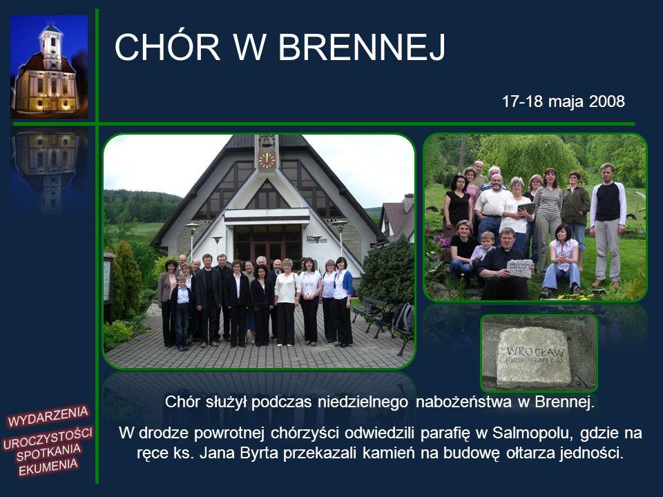 CHÓR W BRENNEJ17-18 maja 2008. Chór służył podczas niedzielnego nabożeństwa w Brennej. WYDARZENIA. UROCZYSTOŚCI SPOTKANIA EKUMENIA.