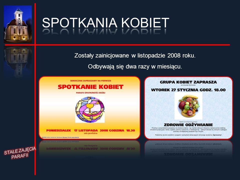 SPOTKANIA KOBIET Zostały zainicjowane w listopadzie 2008 roku.