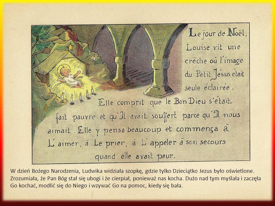 W dzień Bożego Narodzenia, Ludwika widziała szopkę, gdzie tylko Dzieciątko Jezus było oświetlone.
