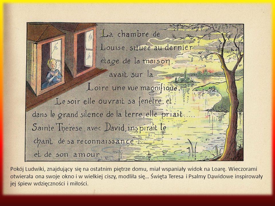 Pokój Ludwiki, znajdujący się na ostatnim piętrze domu, miał wspaniały widok na Loarę.