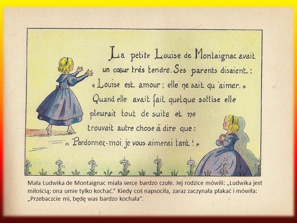 Mała Ludwika de Montaignac miała serce bardzo czułe