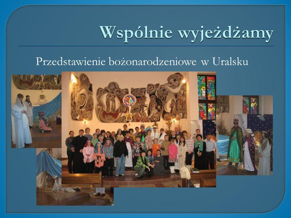 Wspólnie wyjeżdżamy Przedstawienie bożonarodzeniowe w Uralsku