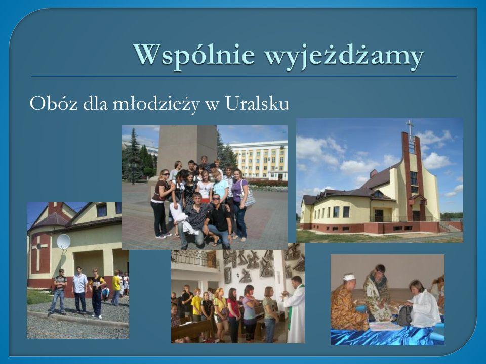 Wspólnie wyjeżdżamy Obóz dla młodzieży w Uralsku