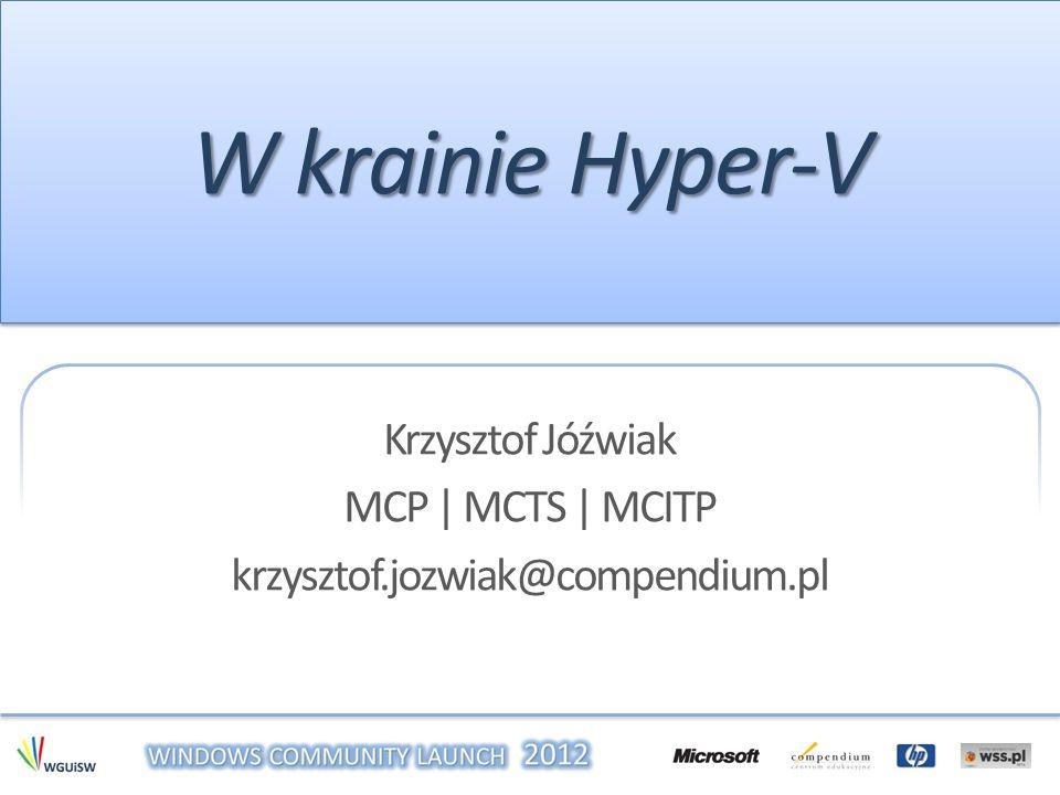 Krzysztof Jóźwiak MCP | MCTS | MCITP krzysztof.jozwiak@compendium.pl