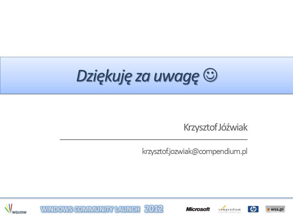 Dziękuję za uwagę  Krzysztof Jóźwiak krzysztof.jozwiak@compendium.pl
